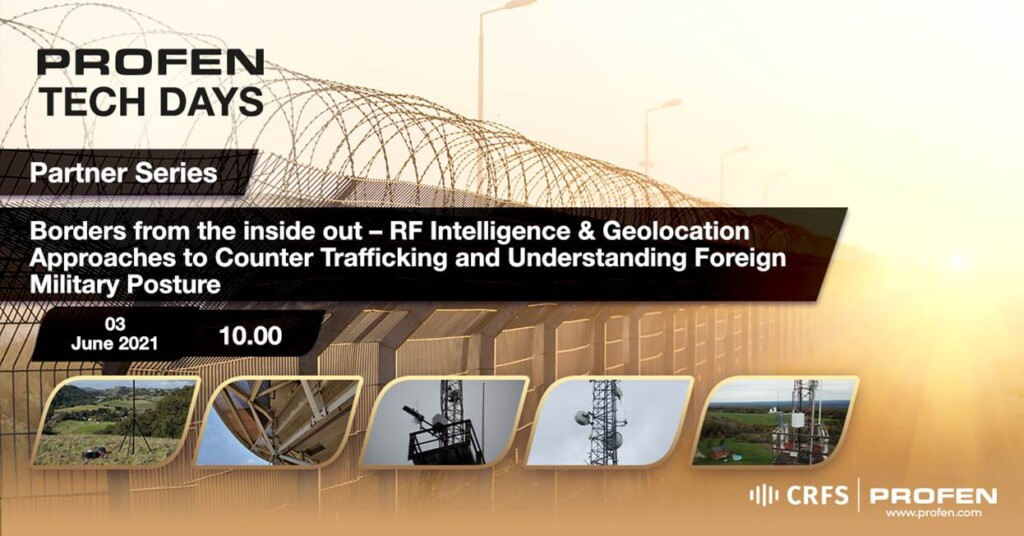Borders From the Inside Out – RF Intelligence & Geolocation: Approaches to Counter Trafficking and Understanding Foreign Military Posture.